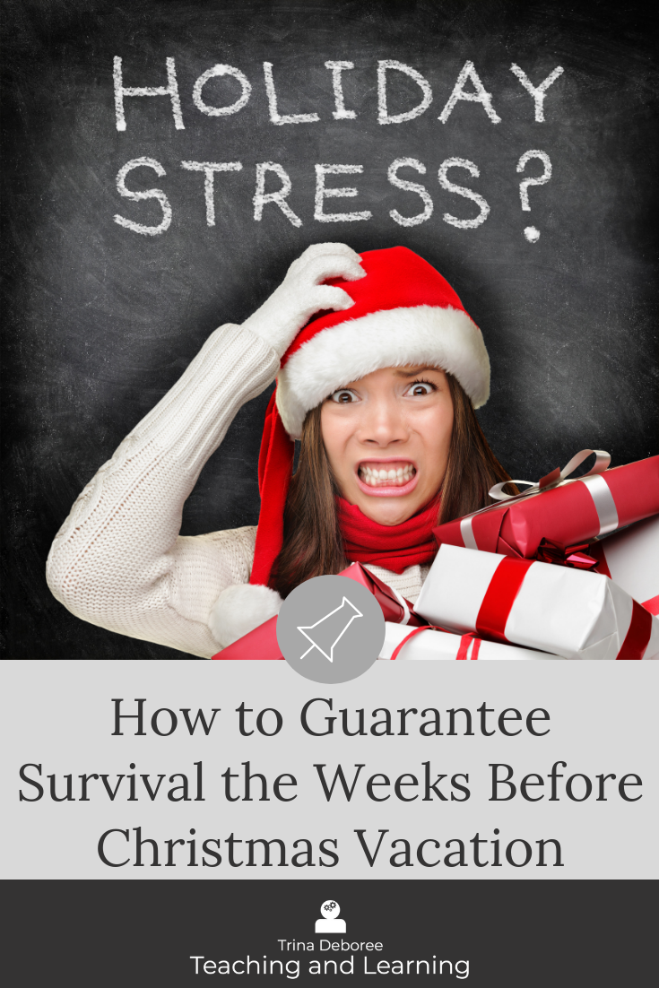 How to Guarantee Survival the Weeks Before Christmas Vacation #survivalguideforteachers