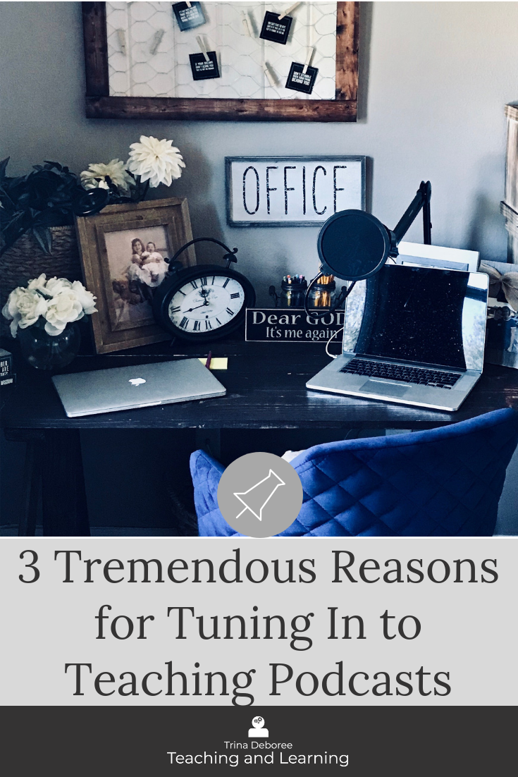 3 Tremendous Reasons for Tuning In to Teaching Podcasts #onetiredteacher #teacherpodcast