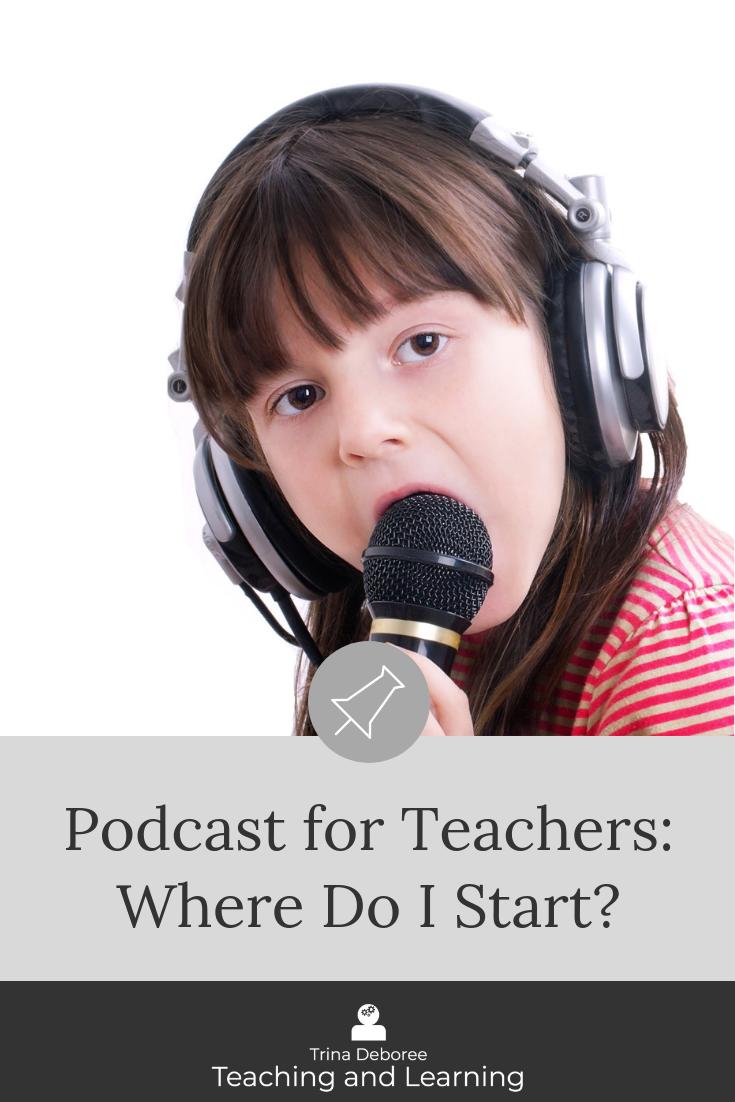 Podcasting for Teachings: Where Do I Start?