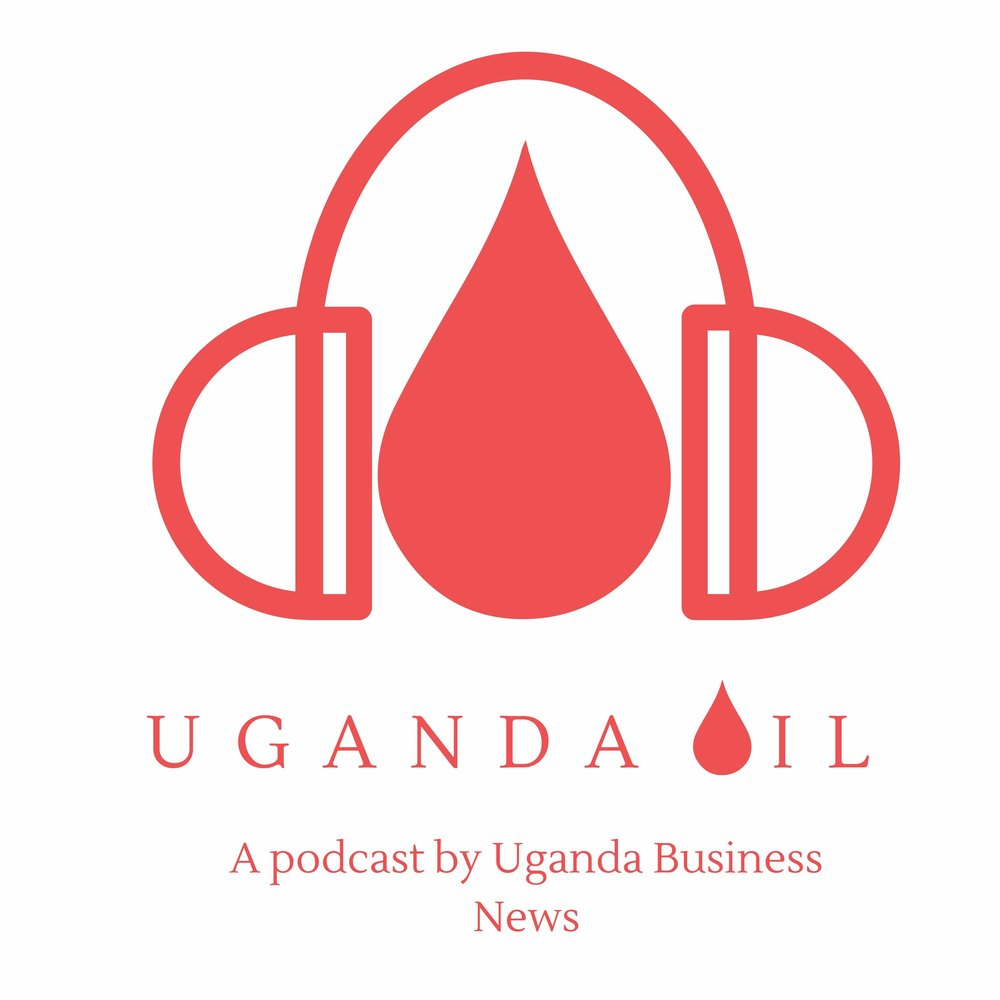 Uganda Oil Podcast