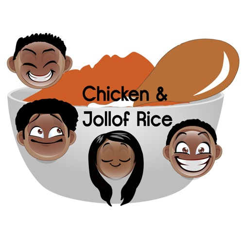 The Chicken and Jollof Rice Podcast