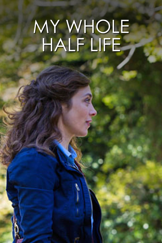 My Whole Half Life