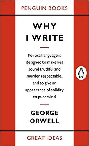 George Orwell's 'Why I Write'.jpg