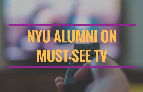 NYU Alumni Must-Watch Fall TV    Looking for a new show to add to your weekly watch list? Check out our top picks for #NYUAlumni must-watch TV premiering this fall!