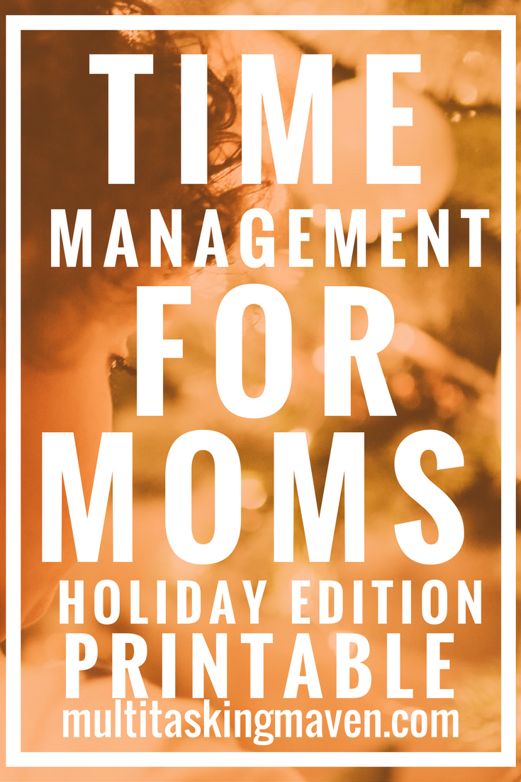 Time management for busy moms holiday edition focuses on being intentional with the unschedule of the holidays.  Read more and grab the free holiday schedule printable: http://multitaskingmaven.com/blog/time-management-for-busy-moms-holiday