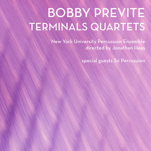 TERMINALS QUARTETS: wide ranging music for percussion quartet feat. The NYU PERCUSSION ENSEMBLE,  director: JONATHAN HAAS