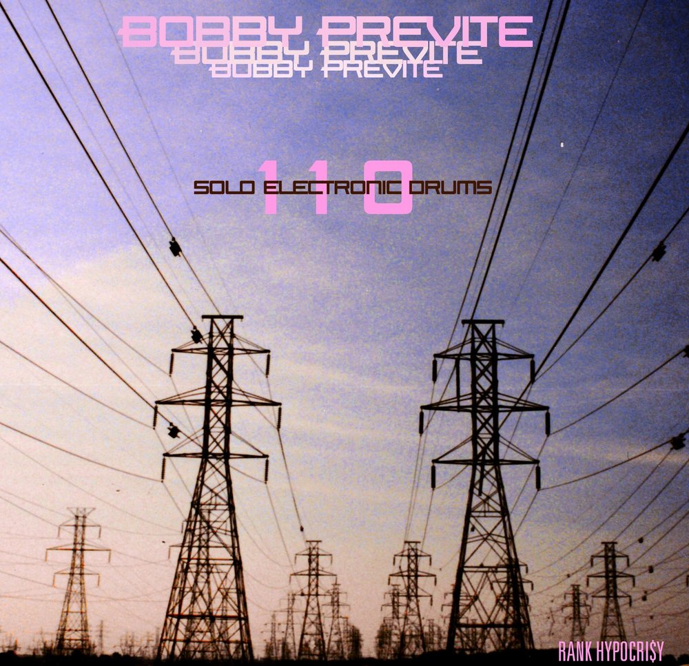 110: second electronic record, 20 years later - all played live on the electronic drum kit feat. BOBBY PREVITE