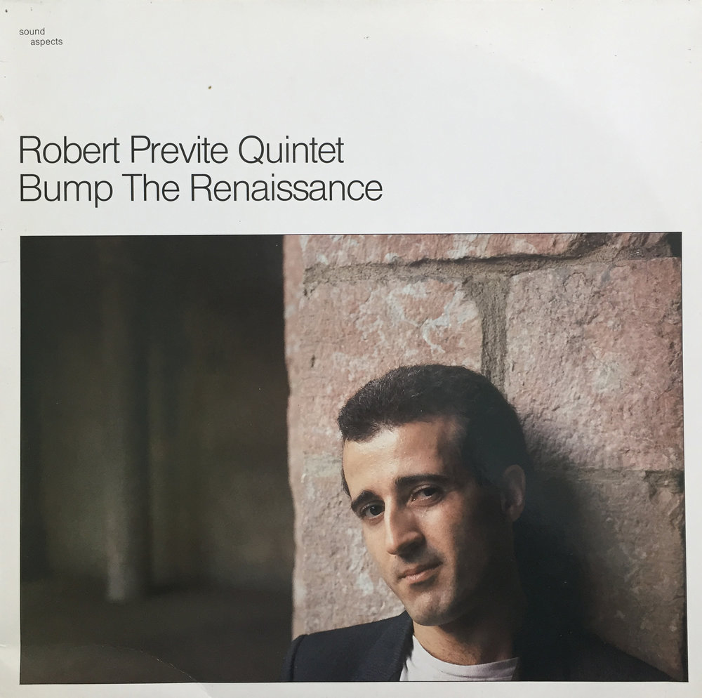 BUMP THE RENAISSANCE:   Previte's first international label release   feat. LENNY PICKETT and TOM VARNER