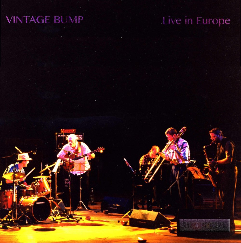 VINTAGE BUMP - LIVE IN EUROPE: the original, at the height of their powers feat. STEVE SWALLOW, RAY ANDERSON, WAYNE HORVITZ, MARTY EHRLICH