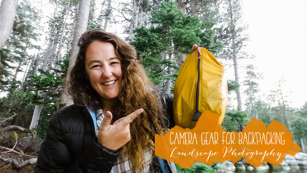 Camera Gear For Backpacking Landscape Photography by Bessie Young Photography.jpg