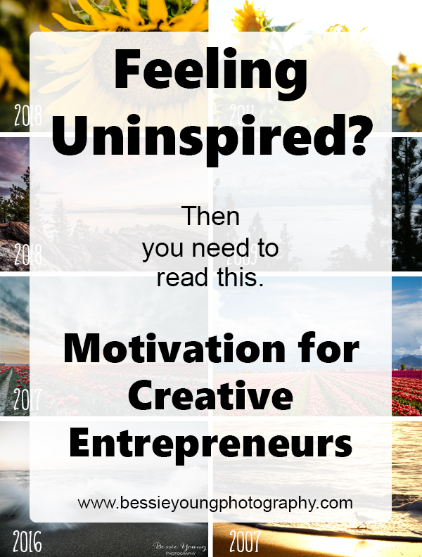Uninspired - Find Your Motivation - Inspiration for Creative Entrepreneurs - By Bessie Young Photography