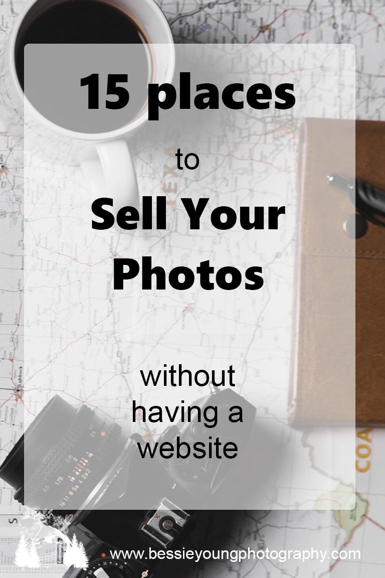 15 places to sell your photos without having a website by Bessie Young Photography