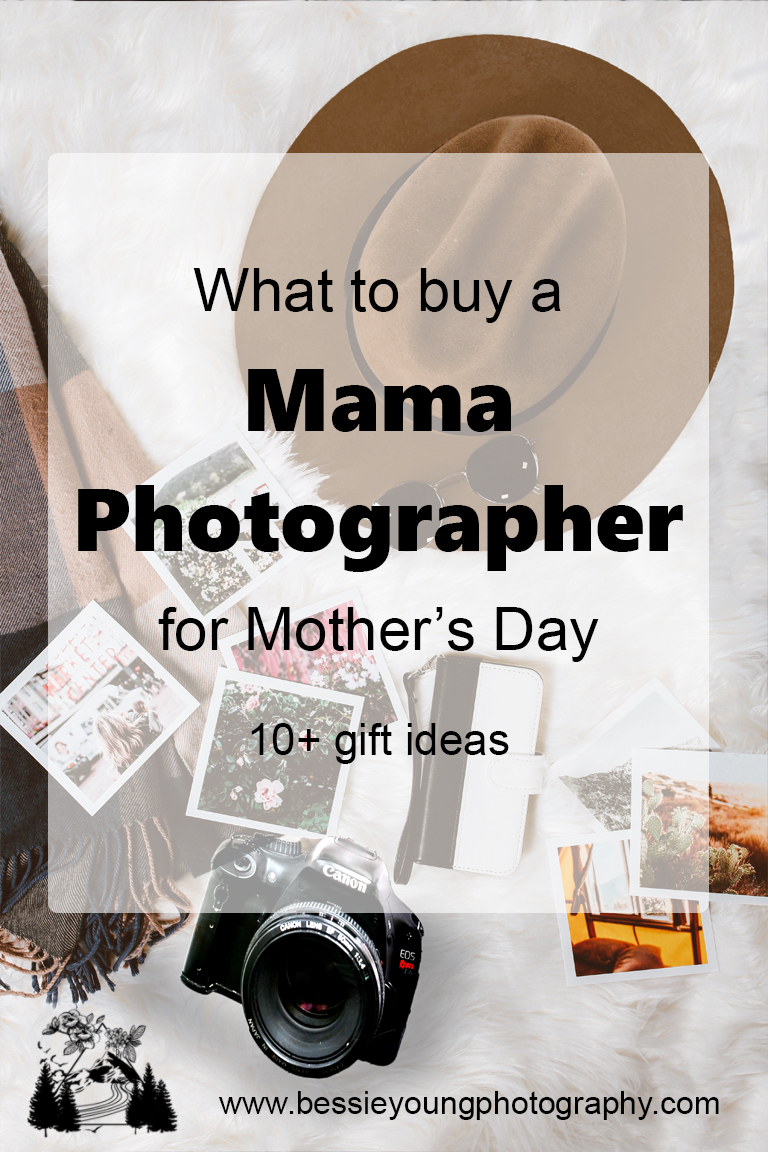 What to buy a photographer for Mother's day by Bessie Young - Photography gift ideas.jpg