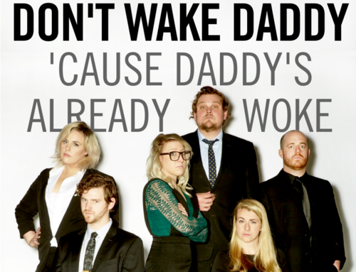 Don't+Wake+Daddy+'Cause+Daddy's+Already+Woke.png