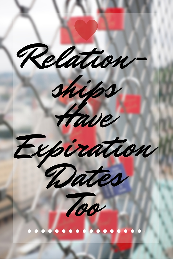 Relationships Have Expiration Dates Too