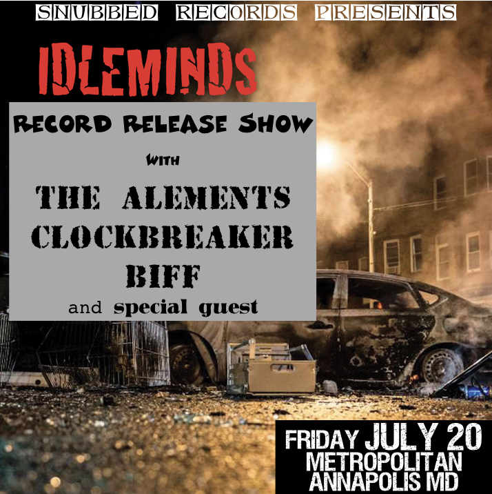 IDLEMINDS Record Release Show! w/The Alements - Friday July 20Metropolitan kitchen and lounge, Annapolis MD