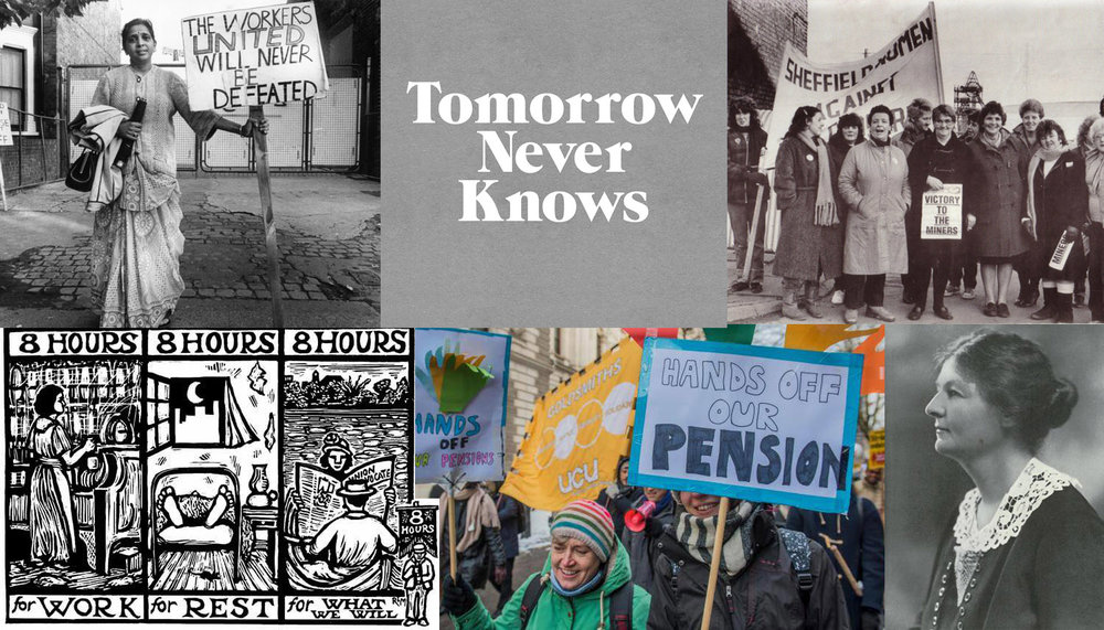 Image credits: Jayaben Desai, leader of the Grunwick strike //  Logo by @3Dperson  //  Women picketing Treeton Colliery in 1984  // Margaret Bondfield // UCU strike //  Eight Hours  by Ricardo Levins Morales