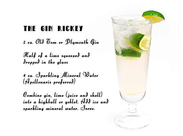 "A gently fizzing, summery concoction of gin, lime and soda. The name ""rickey"" stretches back far beyond the Jazz Age – the cocktail may owe its moniker to a 19th century army man, Colonel Joe Rickey, who liked his with bourbon – but the gin version was a Prohibition staple. It's often claimed to have been the favourite drink of Fitzgerald, and is one of only two cocktails to be mentioned by name in the book.  The drink appears in a scene set on a boiling summer's day, when Daisy orders her husband Tom to ""make us a cold drink"" – using his absence to murmur to Gatsby of her love for him. When Tom returns, he carries ""four gin rickeys that clicked full of ice. Gatsby took up his drink. 'They certainly look cool,' he said with visible tension. We drank in long, greedy swallows"".   Put three or four ice cubes in a highball glass, and squeeze in the juice of half a lime. Add around 60ml of gin, and top with soda. Rub the lime wedge around the rim, then drop into the glass."
