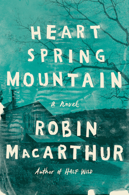 HEART SPRING MOUNTAIN  - To be published by Ecco/HarperCollins on January 9, 2018.