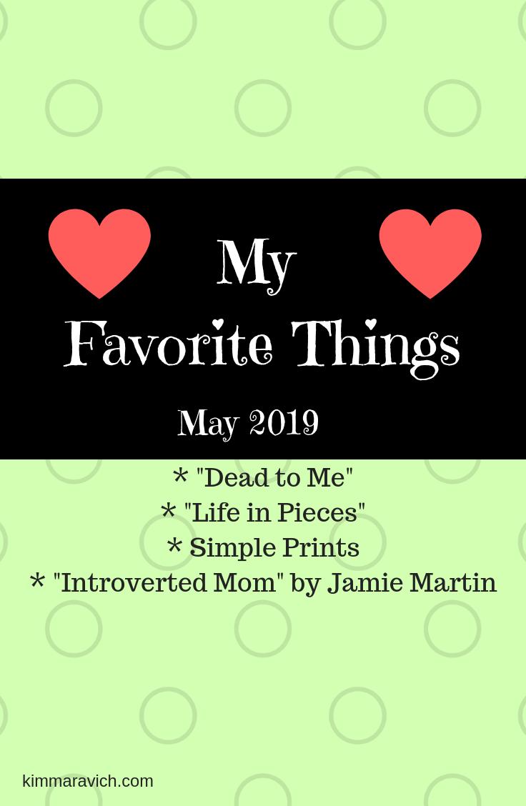My Favorite Things May 2019 Kim Maravich