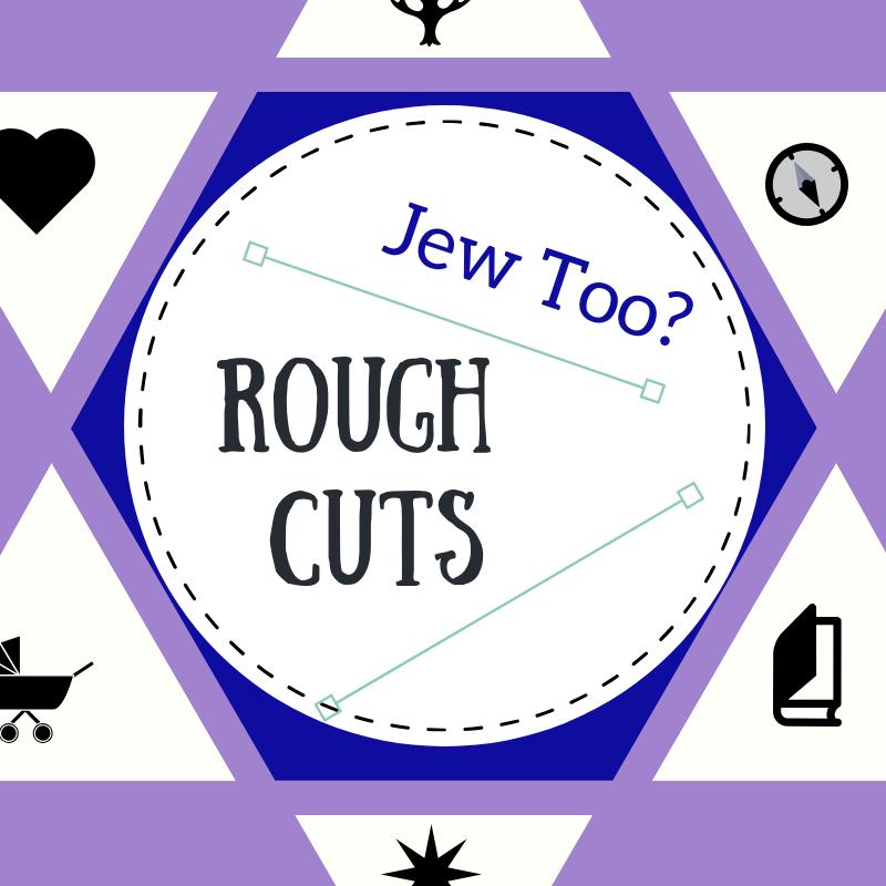 Rough Cuts -