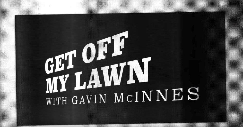 Get Off My Lawn—Gavin McInnes