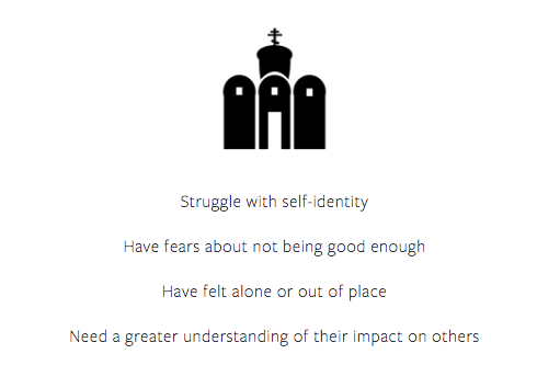 [Image] Black and white icon of a Baha'i temple with the following words listed beneath: Struggle with self-identity, Have fears about not being good enough, Have felt alone or out of place, Need a greater understanding of their impact on others.