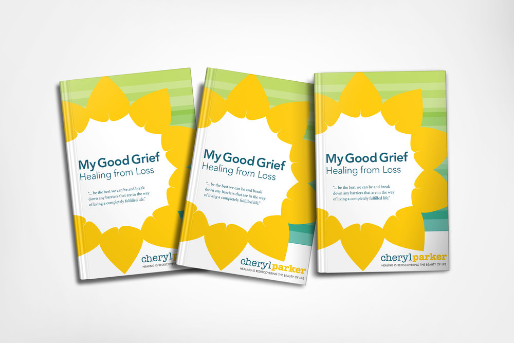 Book cover My Good Grief Healing from Loss by Cheryl Parker