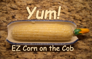 Can you taste it? Dee-licious!       Sweet corn EZ cooking video