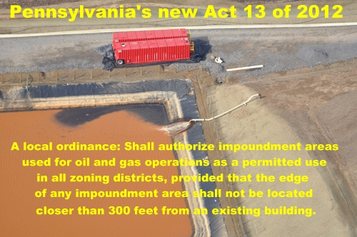 Under the cover of darkness, Pennsylvania politicians pushed through 'industry friendly' legislation that would allow frac pits and drilling sites within 300 feet of a house anywhere in the state. Fortunately some lawsuits overturned key parts of the onerous Act 13.