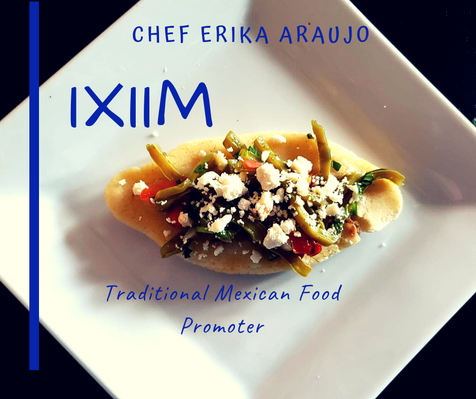 Ixiim by Chef Erika Araujo