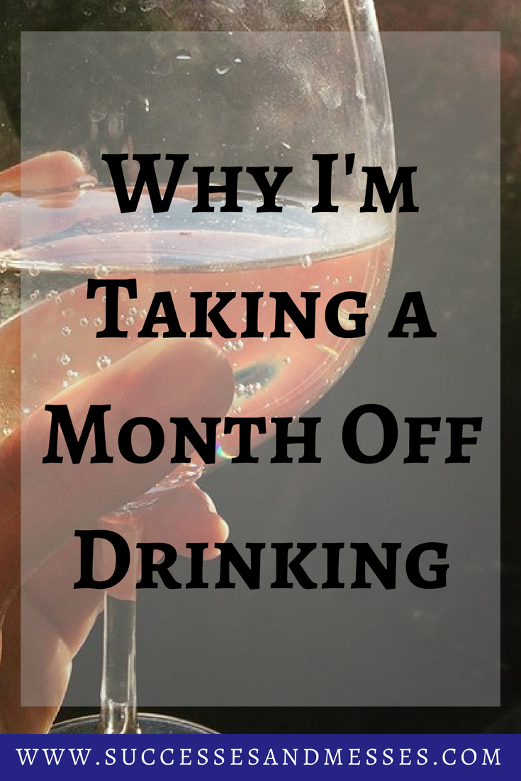 Why I'm taking a month off drinking