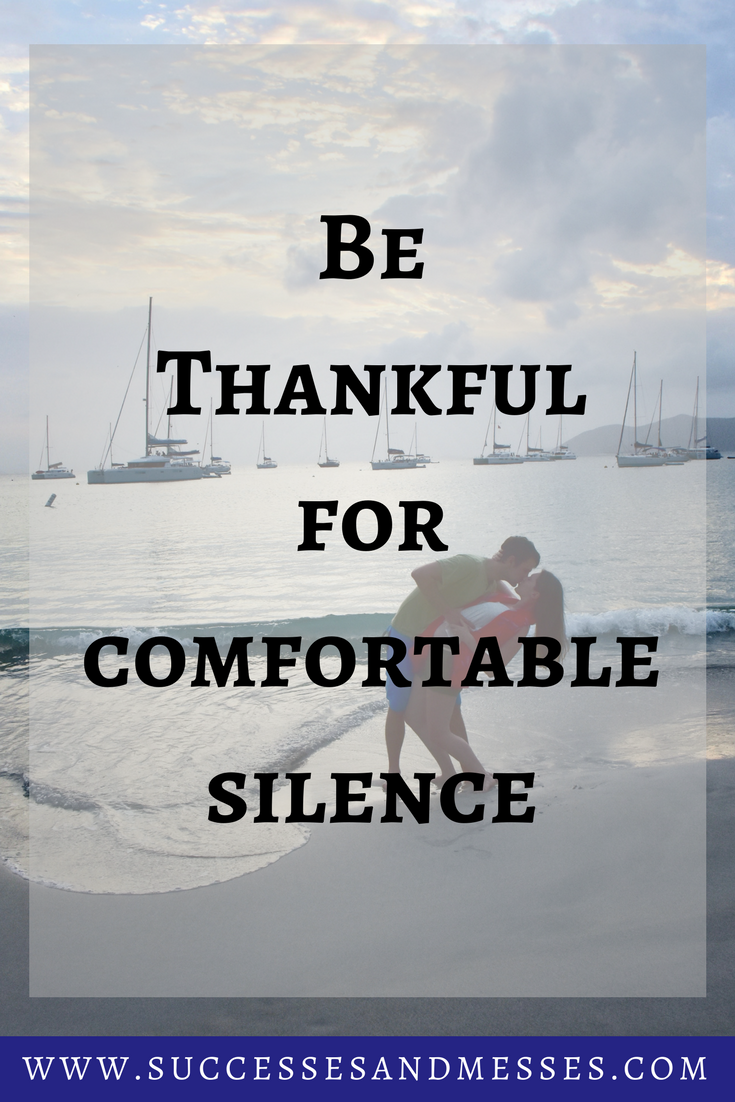 Be Thankful for Comfortable Silence.png