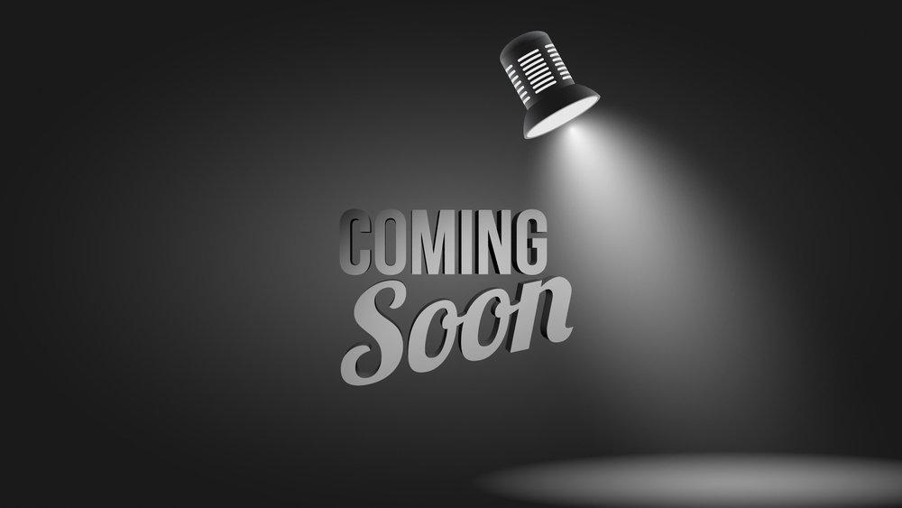 coming_soon-cdd1f55b4b23f44b4a3ef98cadbbab75.jpg