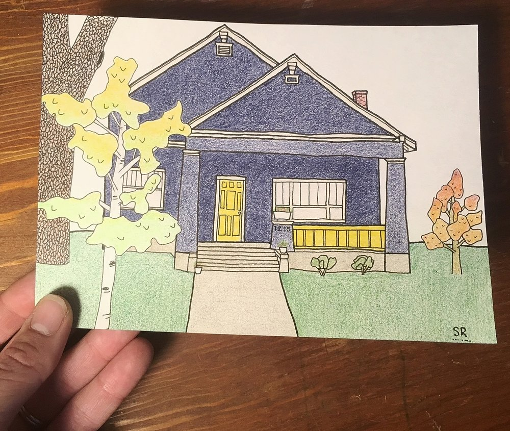 Kelly's House - Greeley, CO has an inordinate number of the world's most quality humans. One pal planned for many friends to bombard another with beautiful gifts for a significant birthday. Kelly's home is one of my favorites I enjoy on neighborhood walks.So I illustrated this and left it on her front porch while she was away.