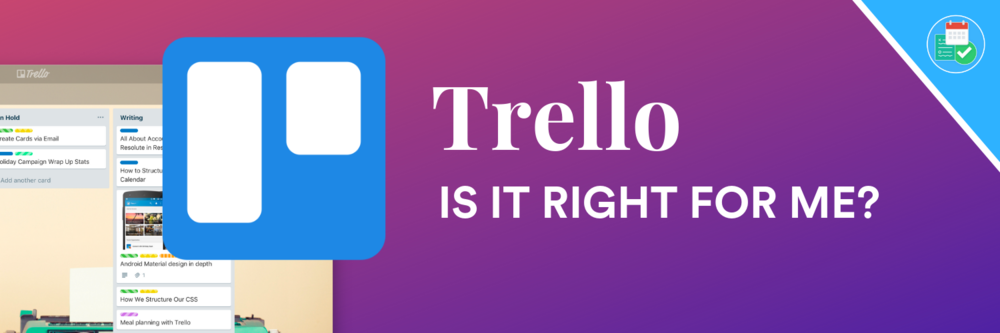Trello: Is it Right For Me? — Keep Productive