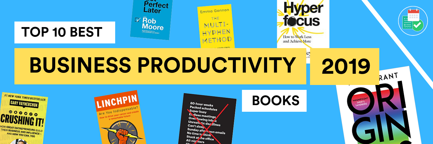 Top 10 Best Business Productivity Books Ready For 2019 Keep Productive