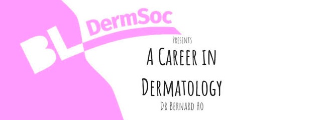 We also have our first lecture:   'A Career in Dermatology - Dr Bernard Ho'   coming up on Monday October 8th, 7pm-9pm in the Milton Lecture Theatre, Garrod Building