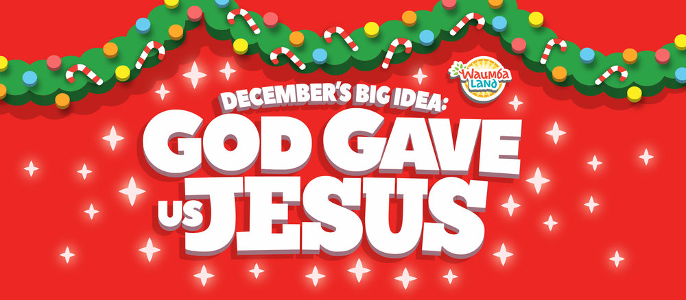 december big idea god gave us jesus parentstuf