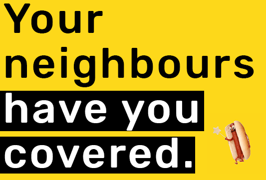 Your neighbours have you covered