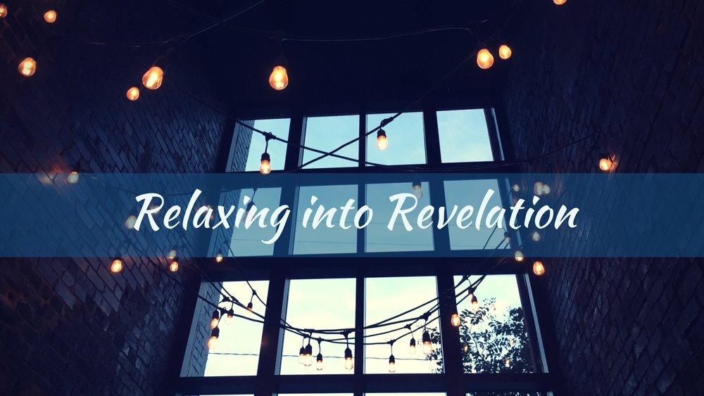 Relaxing into Revelation.jpg