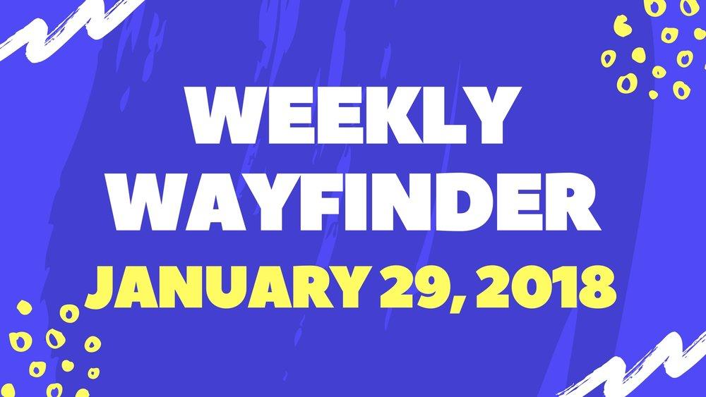 weeklywayfinders1.29.18.jpg