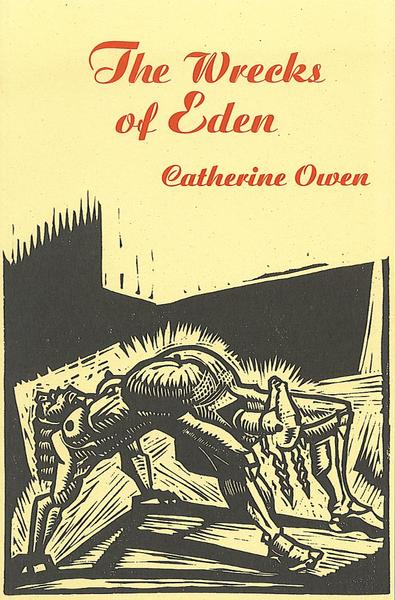 The Wrecks of Eden - Catherine Owen