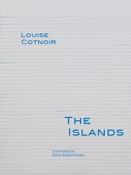 The Islands - Oana Avasilichioaei, Louise Cotnoir