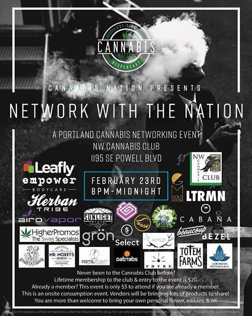 Network with the Nation! NW Cannabis Club this Saturday February 23rd from 8pm-Midnight We'll see you there!