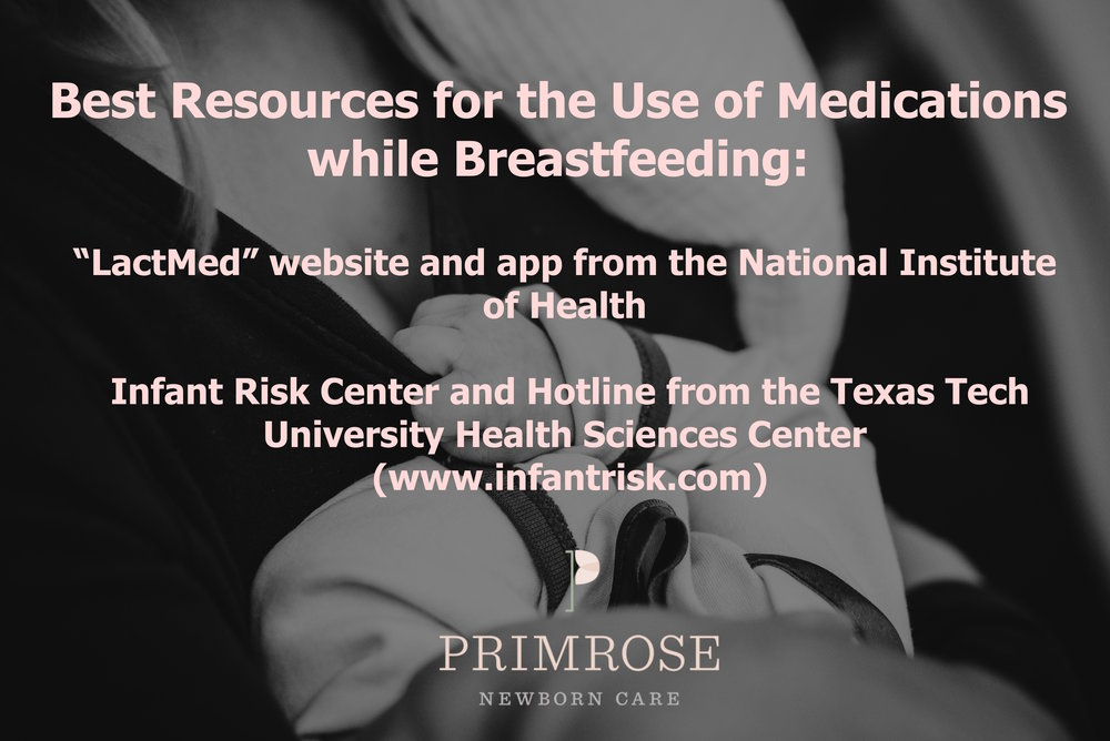 "One of the most common questions that I get asked by my patients' mothers is whether or not the medications they are taking are compatible with breastfeeding. Although my favorite resource is a textbook called ""Medications and Mother's Milk"" by Thomas Hale, PhD, I've been recommending the two resources in the above photo with increasing frequency.  Dr. Hale is the co-director of the  Infant Risk Center  in TX and I have called their hotline more times than I can keep track of to get questions answered about the safety of medications during lactation.  Their hotline phone number is (806) 352-2519 (they are available between 8a-5p CST) and their website also has a forum that is easy to search.  I also like to use the  LactMed website  and app, which is the NIH's resource for drug safety during pregnancy and breastfeeding."
