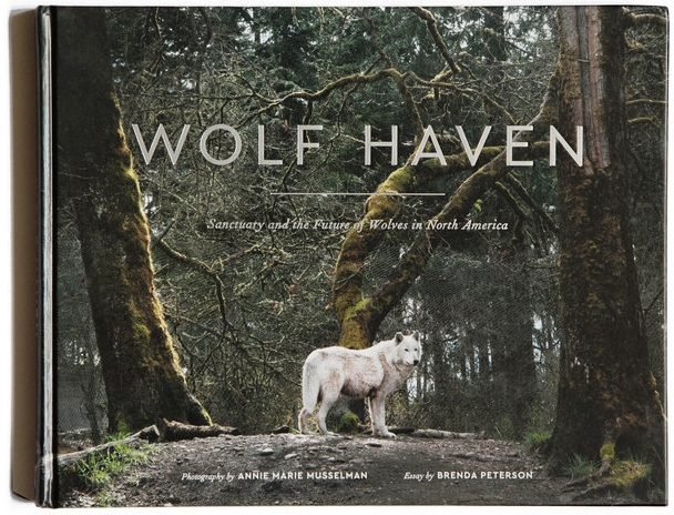 - WOLF HAVEN - Sanctuary and the Future of Wolves of North America, Sasquatch Books 2015