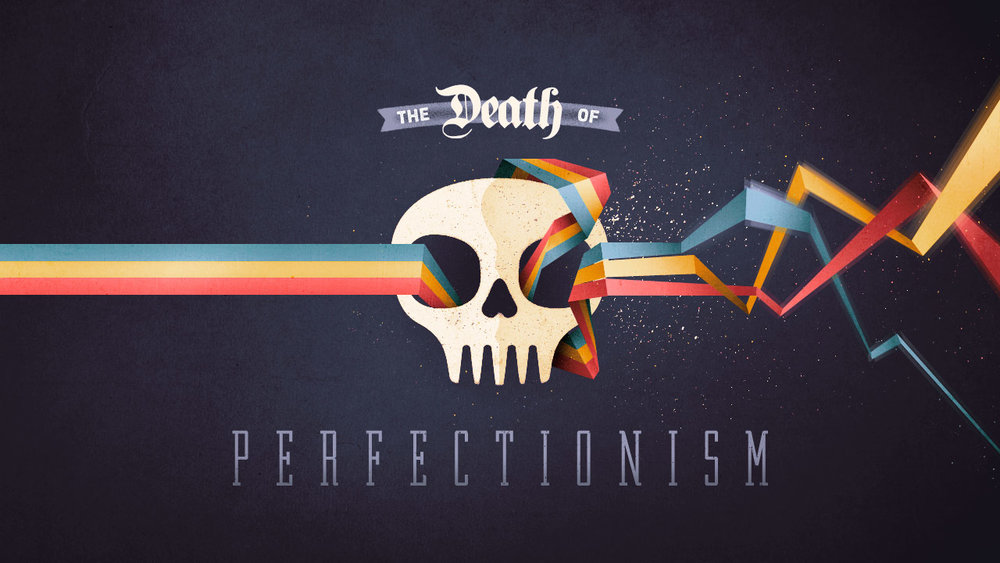 bf9f2-death_of_perfectionism_final_1280.jpg