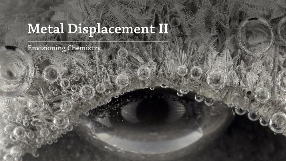 Metal Displacement II