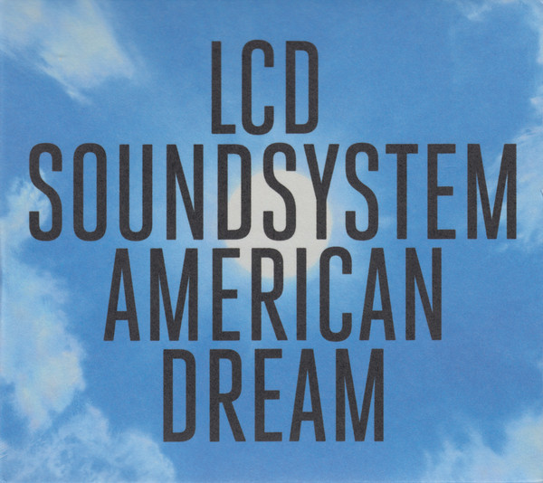 LCD Soundsystem  American Dream (DFA / Columbia)